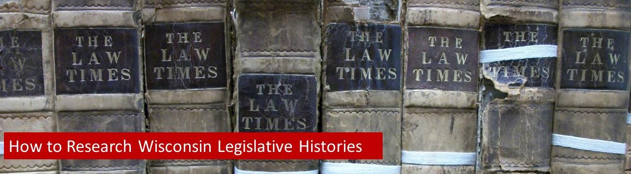 Wisconsin Legislative History