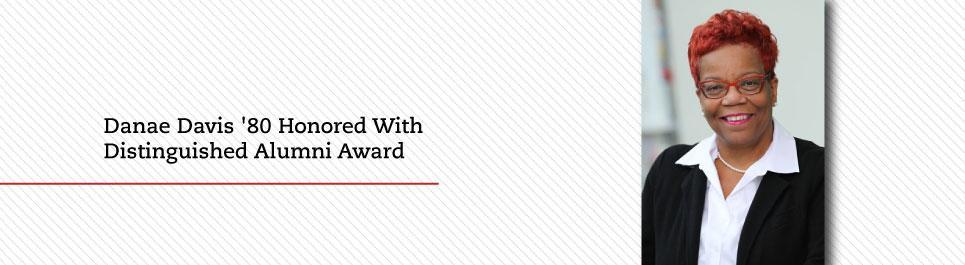 Read more: Danae Davis '80 to receive Distinguished Alumni Award