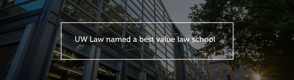 Read more: UW Law named a best value law school
