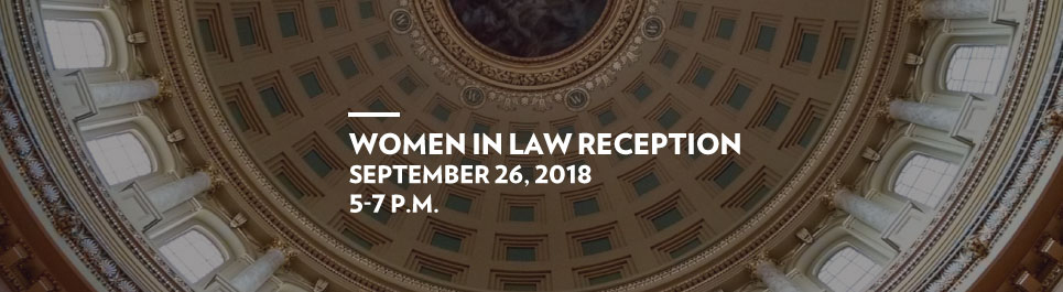 Read more: Women in Law Reception, Wednesday, Sept. 26, 2018, 5-7 p.m.