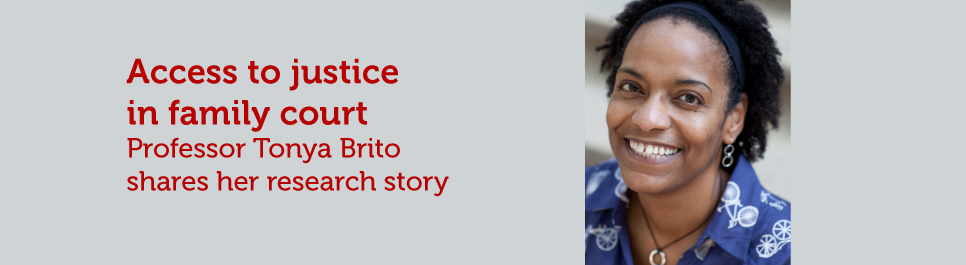 Read more: Access to justice in family court: Professor Tonya Brito shares her research story