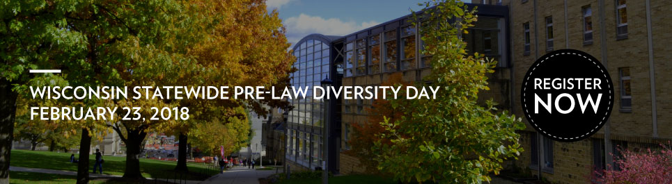 Read more: Wisconsin Statewide Pre-Law Diversity Day, February 23, 2018, Register now