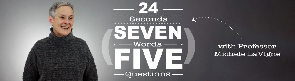 Read more: 24 seconds, 7 words, 5 questions with Professor Michele LaVigne