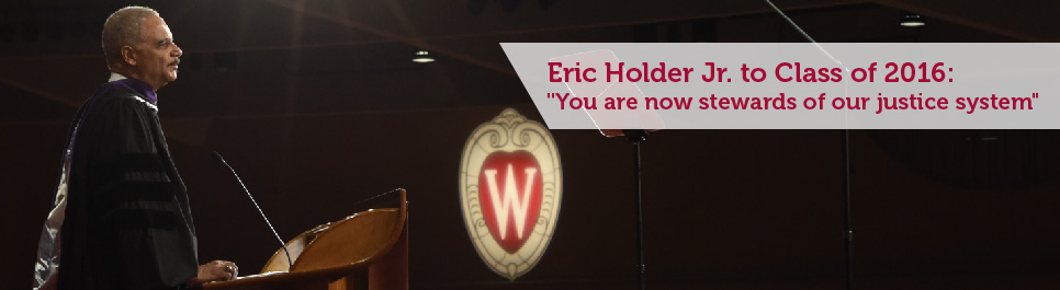 Read more: Eric Holder addresses Class of 2016