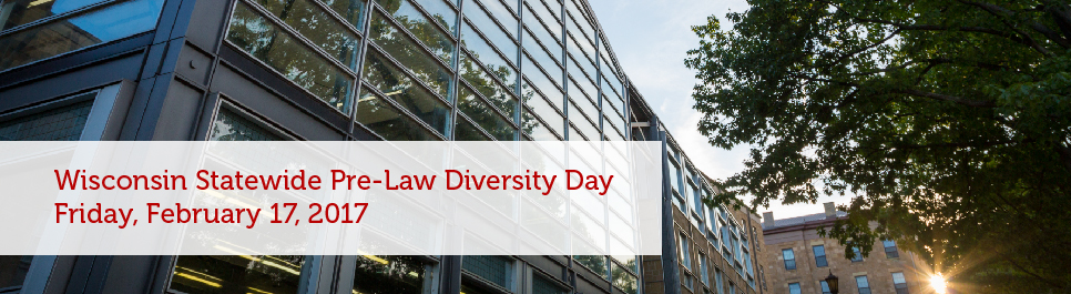 Read more: Wisconsin Statewide Pre-Law Diversity Day, February 17, 2017