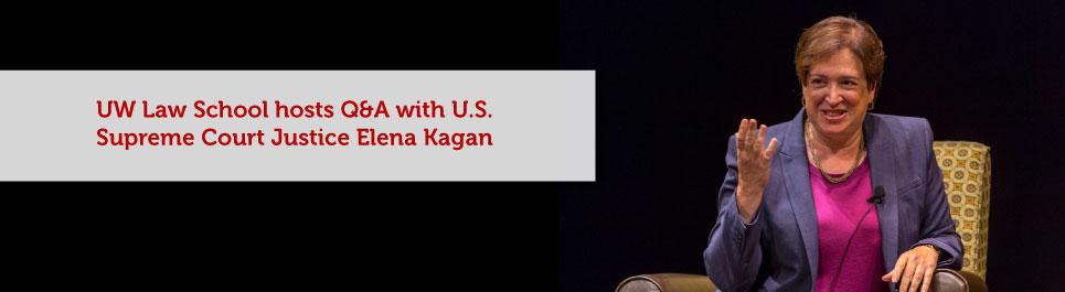 Read more: UW Law School hosts Q&A with U.S. Supreme Court Justice Elena Kagan