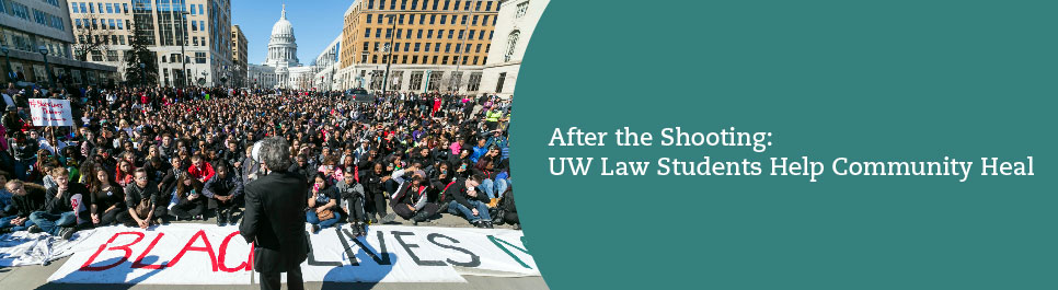 Read more: After the Shooting: UW Law Students help community heal